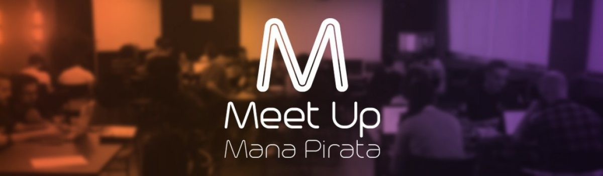 Meet Up – Mana Pirata